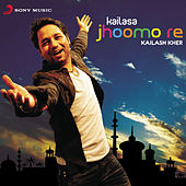 Kailasa Jhoomo Re by Kailash Kher