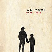 Senza Titolo by Luca Carboni