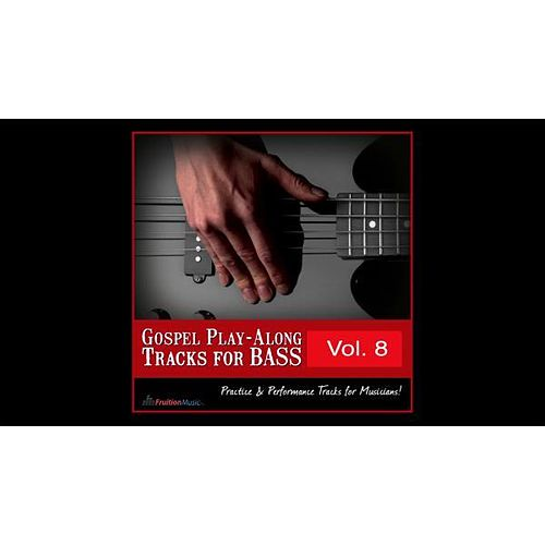 Gospel Play-Along Tracks for Bass Vol. 8 by Fruition Music Inc.