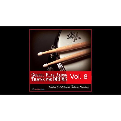 Gospel Play-Along Tracks for Drums Vol. 8 by Fruition Music Inc.