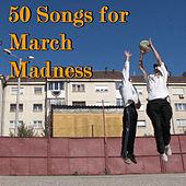 50 Songs for March Madness by Various Artists