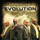 Evolution by Brown Boyz