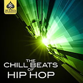 King Makers Presents: The Chill Beats of Hip Hop von Various Artists