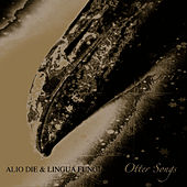 Otter Songs by Alio Die