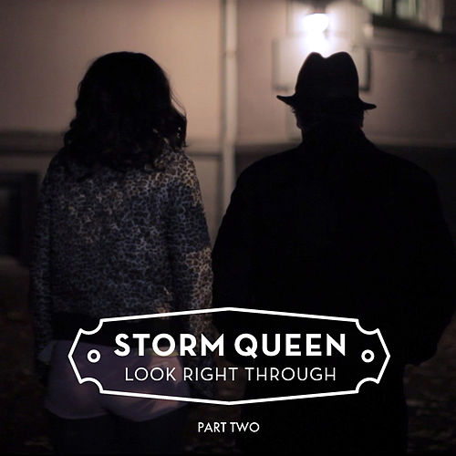 Look Right Through (Part 2) by Storm Queen