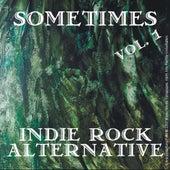 Sometimes Indie Rock Alternative: Volume 1 by Various Artists
