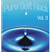 Pure Soft Rock: Volume 3 by Various Artists