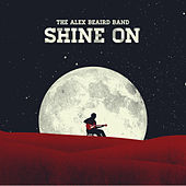 Shine On by Alex Beaird Band
