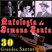 Antología de Semana de Santa. 30 Grandes Saetas by Various Artists