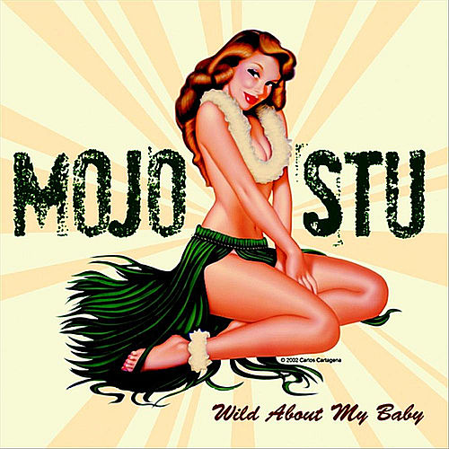 Wild About My Baby by Mojo Stu
