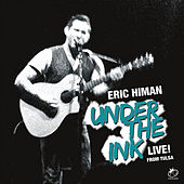 Under The Ink: Live From Tulsa! by Eric Himan