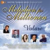 Melodien für Millionen Vol1 D.T.Heck präs. Volare von Various Artists