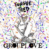 Tongue Tied von Grouplove