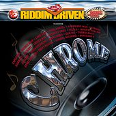 Riddim Driven: Chrome by Various Artists