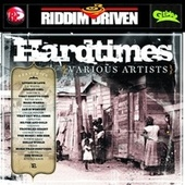 Riddim Driven: Hardtimes by Various Artists