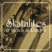 Skatalites & Friends At Randy's by Various Artists