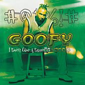 I Don't Give A Damn by Goofy