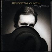 Nothing Personal by Delbert McClinton
