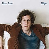 Ripe by Ben Lee