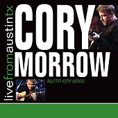 Live From Austin TX by Cory Morrow