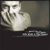 Beneath This Gruff Exterior by John Hiatt