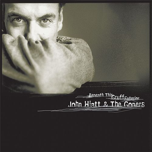 Beneath This Gruff Exterior by John Hiatt