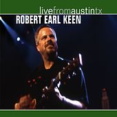 Live From Austin TX by Robert Earl Keen