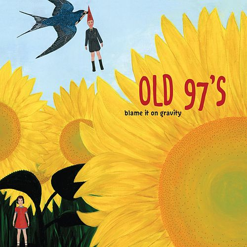 Blame it on Gravity by Old 97's
