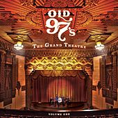The Grand Theatre Volume One by Old 97's