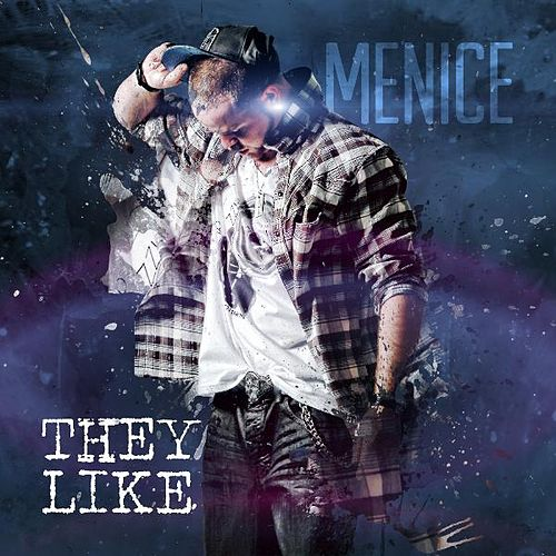They Like - Single by Menice