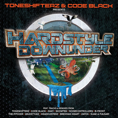 Hardstyle Downunder – Mixed by Toneshifterz & Code Black by Various Artists