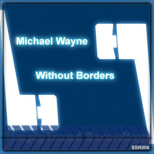 Without Borders by Michael Wayne