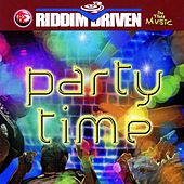 Riddim Driven: Party Time by Various Artists