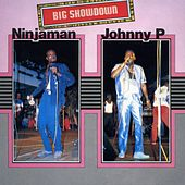 Big Showdown: Ninjaman & Johnny P by Various Artists