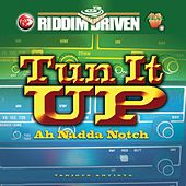 Riddim Driven: Tun It Up Ah Nadda Notch by Various Artists