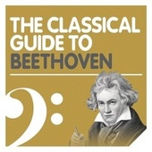 The Classical Guide to Beethoven by Various Artists