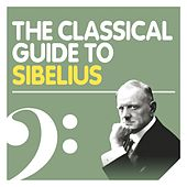 The Classical Guide to Sibelius by Various Artists