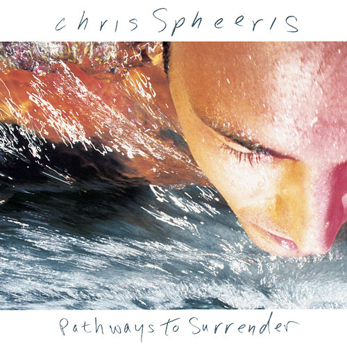 Pathways To Surrender by Chris Spheeris