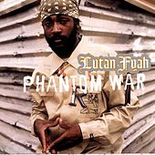 Phantom War by Lutan Fyah