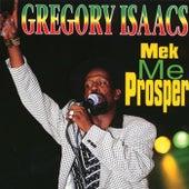 Mek Me Prosper by Gregory Isaacs