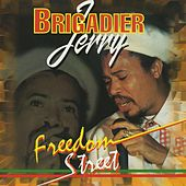 Freedom Street by Brigadier Jerry