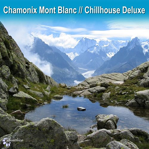Chamonix Mont Blanc Chillhouse Deluxe by Various Artists