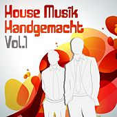 House Musik Handgemacht, Vol.1 (The Best in Electro, House and Disco Dance) by Various Artists