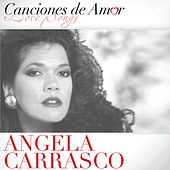 Canciones De Amor by Angela Carrasco