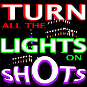Turn All the Lights On Shots by The Kingston