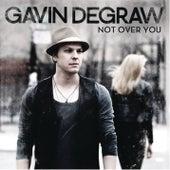 Not Over You von Gavin DeGraw