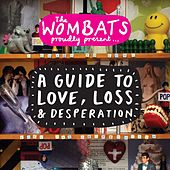 Proudly Present....A Guide To Love, Loss & Desperation von The Wombats