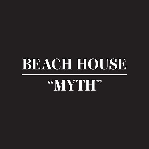 Myth by Beach House