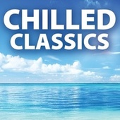 Chilled Classics von Various Artists