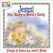 Jesus! His Story in Word & Song by Wonder Kids